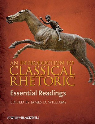 An Introduction To Classical Rhetoric By Williams, James D. (EDT)